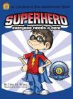 Superhero: Everyone Needs a Hero (Cardboard Adventure Book) Cover Image