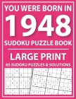 Large Print Sudoku Puzzle Book: You Were Born In 1948: A Special Easy To Read Sudoku Puzzles For Adults Large Print (Easy to Read Sudoku Puzzles for S Cover Image