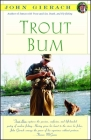 Trout Bum (John Gierach's Fly-Fishing Library) Cover Image