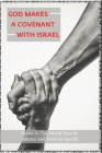 God Makes A Covenant With Israel: Issues In The Middle East In General And Israel In Specific: 7 Covenants Of The Bible Cover Image