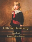 Little Lord Fauntleroy: Large Print Cover Image