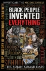 Black People Invented Everything: The Deep History of Indigenous Creativity Cover Image