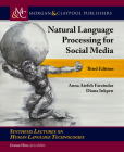 Natural Language Processing for Social Media: Third Edition (Synthesis Lectures on Human Language Technologies) Cover Image