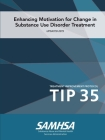 Tip 35: Enhancing Motivation for Change in Substance Use Disorder Treatment (Updated 2019) Cover Image