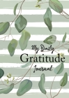 My Daily Gratitude Journal: (Eucalyptus Leaves) A 52-Week Guide to Becoming Grateful Cover Image