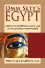 Omm Sety's Egypt: A Story of Ancient Mysteries, Secret Lives, and the Lost History of the Pharaohs Cover Image