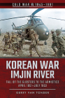 Korean War - Imjin River: Fall of the Glosters to the Armistice, April 1951-July 1953 (Cold War 1945-1991) Cover Image