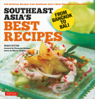 Southeast Asia's Best Recipes: From Bangkok to Bali [southeast Asian Cookbook, 121 Recipes] Cover Image