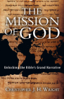The Mission of God: Unlocking the Bible's Grand Narrative Cover Image