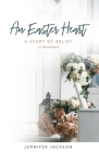 An Easter Heart: the Story of Belief Cover Image