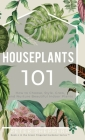 Houseplants 101: How to choose, style, grow and nurture your indoor plants. Cover Image
