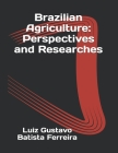 Brazilian Agriculture: Perspectives and Researches Cover Image