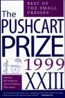 The Pushcart Prize XXIII: Best of the Small Presses 1999 Edition (The Pushcart Prize Anthologies #23) Cover Image
