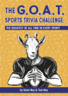 The Goat Sports Trivia Challenge: The Greatest of All Time in Every Sport! Cover Image