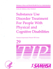 Substance Use Disorder Treatment For People With Physical And Cognitive Disabilities Cover Image