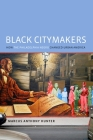 Black Citymakers: How the Philadelphia Negro Changed Urban America Cover Image