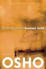 The Beauty of the Human Soul: Provocations Into Consciousness (Authentic Living) Cover Image