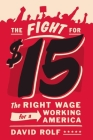 The Fight for Fifteen: The Right Wage for a Working America Cover Image