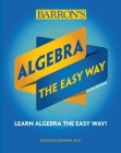 Algebra: The Easy Way (Barron's Easy Way) Cover Image