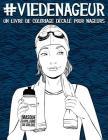 Vie de nageur: un livre de coloriage décalé pour nageurs Cover Image
