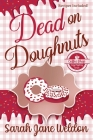 Dead on Doughnuts: A Coffee Shop Cozy Mystery Cover Image