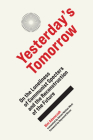 Yesterday's Tomorrow: On the Loneliness of Communist Specters and the Reconstruction of the Future Cover Image