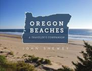 Oregon Beaches: A Traveler's Companion Cover Image