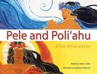 Pele and Poli'ahu: A Tale of Fire and Ice Cover Image