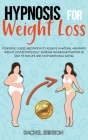 Hypnosis for weight loss: Powerful Guided Meditation to Achieve a Natural and Rapid Weight Loss Effortlessly. Increase Women Motivation to Stay Cover Image