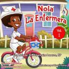 Nola LaEnfermera Vol. 1: Ella Siempre Activa Cover Image