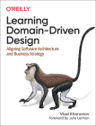 Learning Domain-Driven Design: Aligning Software Architecture and Business Strategy Cover Image