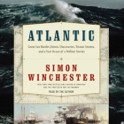 Atlantic Lib/E: Great Sea Battles, Heroic Discoveries, Titanic Storms, and a Vast Ocean of a Million Stories Cover Image