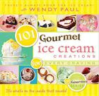101 Gourmet Ice Cream Creations for Every Craving (101 Gourmet Cookbooks) Cover Image