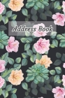 Address Book: Beautiful Flower Design - Keep Your Important Contacts in The One Organizer Name, Addresses, Email, Phone Numbers, Bir Cover Image