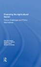 Financing the Agricultural Sector: Future Challenges and Policy Alternatives Cover Image