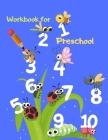 Workbook for Preschool: Kindergarten and Kids Trace Numbers Workbook for Preschool Kindergarten Number Tracing Practice Book Beginner ... with Cover Image