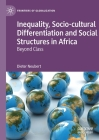 Inequality, Socio-Cultural Differentiation and Social Structures in Africa: Beyond Class (Frontiers of Globalization) Cover Image