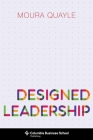 Designed Leadership (Columbia Business School Publishing) Cover Image