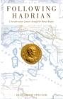 Following Hadrian: A Second-Century Journey Through the Roman Empire Cover Image