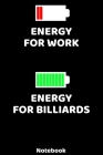 Energy for Work - Energy for Billiards Notebook: 120 ruled Pages 6'x9'. Journal for Player and Coaches. Writing Book for your training, your notes at Cover Image