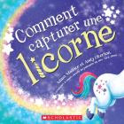 Comment Capturer Une Licorne Cover Image
