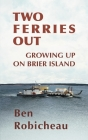 Two Ferries Out: Growing up on Brier Island Cover Image