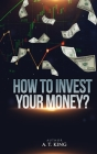 How to Invest Your Money Cover Image