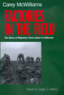 Factories in the Field: The Story of Migratory Farm Labor in California Cover Image