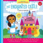 Lift-a-Flap Language Learners: The Enchanted Castle: An English/Spanish Lift-a-Flap Fairy Tale Adventure! Cover Image