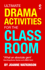 Ultimate Drama Activities for the Classroom Cover Image