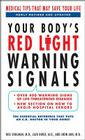 Your Body's Red Light Warning Signals: Medical Tips That May Save Your Life Cover Image