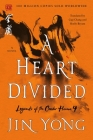 A Heart Divided: The Definitive Edition (Legends of the Condor Heroes #4) Cover Image