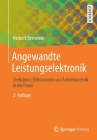 Angewandte Leistungselektronik: Drehstrom: Elektromotor Und Antriebstechnik in Der Praxis Cover Image