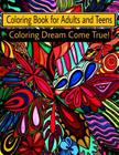 Coloring Book for Adults and Teens: Coloring dream come true! Cover Image